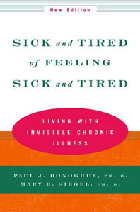 Paul J. Donoghue and Mary E. Seigel - Sick and Tired of Feeling Sick and Tired - Living with Invisible Chronic Illness